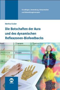 Die Botschaften der Aura und des dynamischen Biofeedbacks von Gruber,  Martina