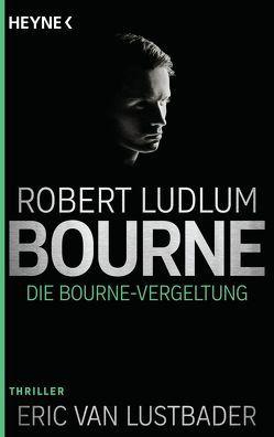 Die Bourne Vergeltung von Jakober,  Norbert, Ludlum,  Robert, Lustbader,  Eric Van