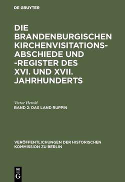 Die Brandenburgischen Kirchenvisitations-Abschiede und -Register… / Das Land Ruppin von Heinrich,  Gerd, Herold,  Victor, Zimmermann,  Gerhard