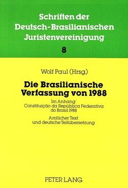 Die Brasilianische Verfassung von 1988 von Paul,  Wolf