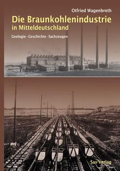 Die Braunkohlenindustrie in Mitteldeutschland von Wagenbreth,  Otfried