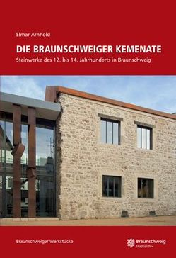 Die Braunschweiger Kemenate von Alper,  Götz, Arnhold,  Elmar, Stadt Braunschweig,  Stadtarchiv