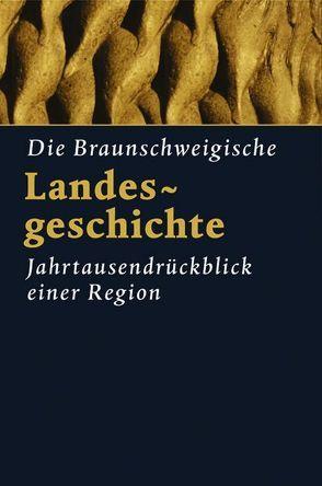 Die braunschweigische Landesgeschichte von Albrecht,  Peter, Jarck,  Horst R, Schildt,  Gerhard