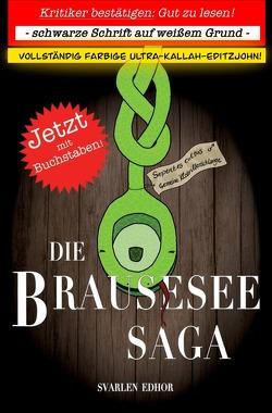 Die Brausesee Saga / Die Brausesee Saga I von Edhor,  Svarlen