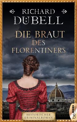 Die Braut des Florentiners von Dübell,  Richard