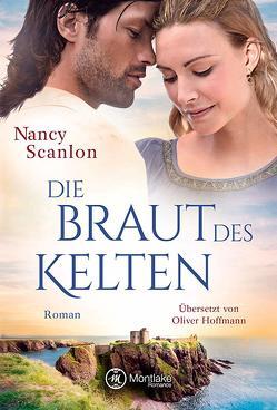 Die Braut des Kelten von Hoffmann,  Oliver, Scanlon,  Nancy