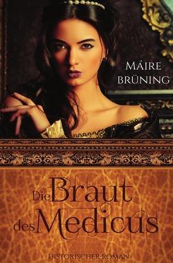 Die Braut des Medicus von Brüning,  Máire