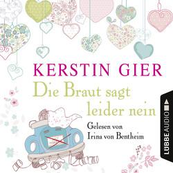 Die Braut sagt leider nein von Bentheim,  Irina von, Gier,  Kerstin
