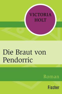 Die Braut von Pendorric von Holt,  Victoria, Wohlmuth,  Nora H.