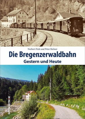 Die Bregenzerwaldbahn von Fink,  Norbert