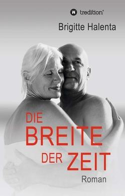 Die Breite der Zeit von Halenta,  Brigitte