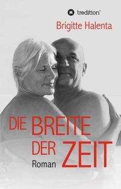Die Breite der Zeit von Buehler,  Martin, Halenta,  Brigitte