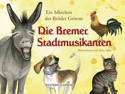 Die Bremer Stadtmusikanten von Adler,  Mary, Grimm Brüder