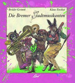 Die Bremer Stadtmusikanten von Ensikat,  Klaus, Grimm,  Jakob, Grimm,  Wilhelm
