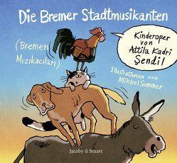 Die Bremer Stadtmusikanten von Sendil,  Attila Kadri, Sommer,  Mikkel