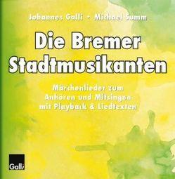 Die Bremer Stadtmusikanten von Galli,  Johannes, Summ,  Michael