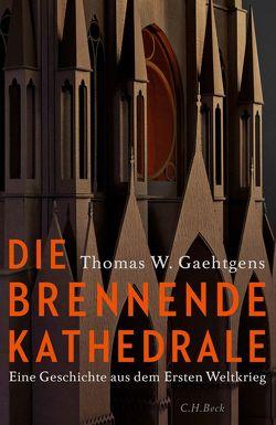 Die brennende Kathedrale von Gaehtgens,  Thomas W