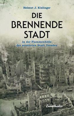 Die brennende Stadt von Kislinger,  Helmut J.