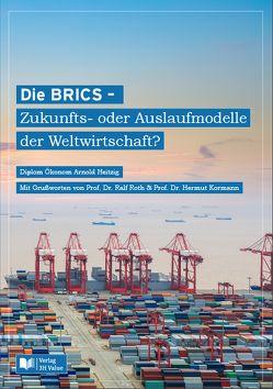 Die BRICS – Zukunfts- oder Auslaufmodelle der Weltwirtschaft? von Heitzig,  Arnold