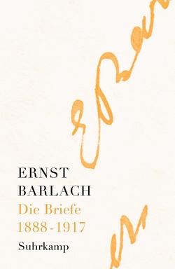 Die Briefe. Band 1 von Barlach,  Ernst, Helbig,  Holger, Lemke,  Karoline, Onasch,  Paul, Seel,  Henri