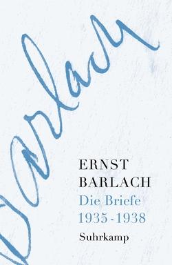Die Briefe. Band 4 von Barlach,  Ernst, Helbig,  Holger, Lemke,  Karoline, Onasch,  Paul, Seel,  Henri