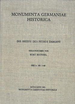 Die Briefe der deutschen Kaiserzeit / Die Briefe des Petrus Damiani von Reindel,  Kurt