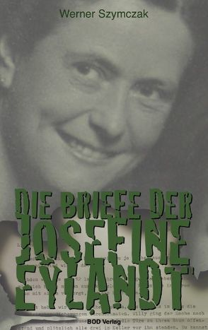 Die Briefe der Josefine Eylandt von Driesch,  Michael W, Szymczak,  Werner