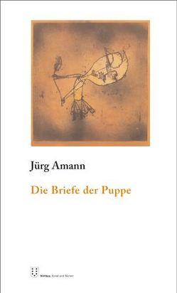 Die Briefe der Puppe von Amann,  Jürg