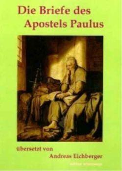Die Briefe des Apostels Paulus von Eichberger,  Andreas