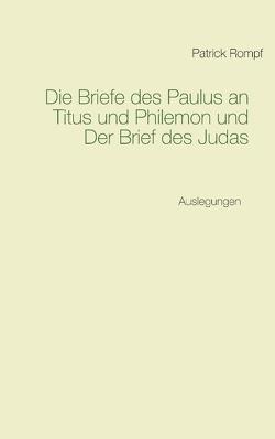 Die Briefe des Paulus an Titus und Philemon und Der Brief des Judas von Rompf,  Patrick