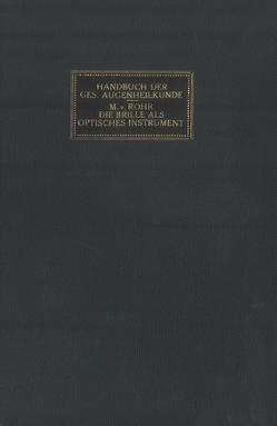 Die Brille als Optisches Instrument von Axenfeld,  Th., Elschnig,  A., Rohr,  M. von