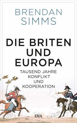 Die Briten und Europa von Schmidt,  Klaus-Dieter, Simms,  Brendan
