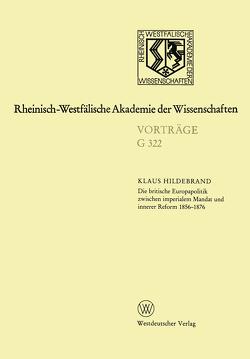 Die britische Europapolitik zwischen imperialem Mandat und innerer Reform 1856–1876 von Hildebrand,  Klaus