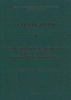 Die bronzezeitliche Architektur von Tavşan Adasi in ihrem ägäischen Kontext (ZAKS-Schriften 25) von Bertemes,  Francois, Hornung-Bertemes,  Karin, Rechta,  Michael Romuald