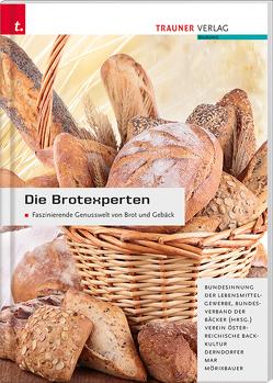 Die Brotexperten Faszinierende Genusswelt von Brot und Gebäck von Derndorfer,  Eva, Mar,  Alfred, Mörixbauer,  Angela