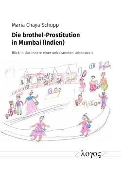 Die brothel-Prostitution in Mumbai (Indien) von Schupp,  Maria Chaya