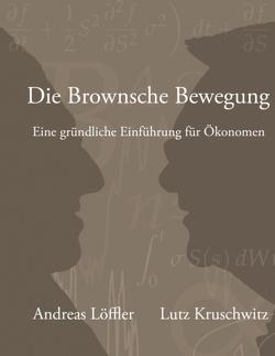 Die Brownsche Bewegung von Kruschwitz,  Lutz, Loeffler,  Andreas