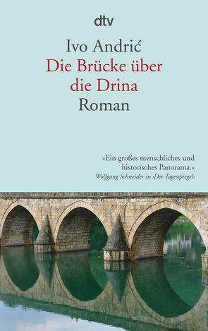 Die Brücke über die Drina von Andric,  Ivo, Jonas,  Ernst E., Wolf-Griesshaber,  Katharina