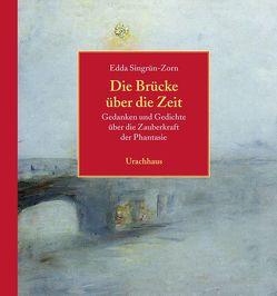 Die Brücke über die Zeit von Singrün-Zorn,  Edda