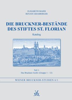 Die Bruckner-Bestände des Stiftes St. Florian von Boisits,  Barbara, Grasberger,  Renate, Hawkshaw,  Paul, Hinrichsen,  Hans-Joachim, Maier,  Elisabeth, Partsch,  Erich Wolfgang