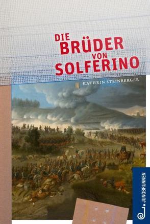 Die Brüder von Solferino von Steinberger,  Kathrin