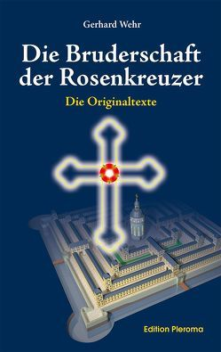 Die Bruderschaft der Rosenkreuzer von Wehr,  Gerhard