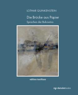 Die Brücke aus Papier von Quinkenstein,  Lothar