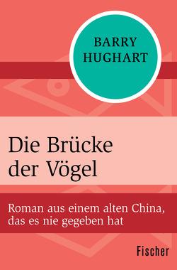 Die Brücke der Vögel von Hughart,  Barry, Ohl,  Manfred, Sartorius,  Hans