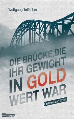 Die Brücke, die ihr Gewicht in Gold wert war von Teltscher,  Wolfgang