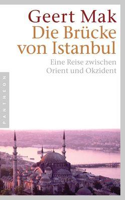 Die Brücke von Istanbul von Ecke,  Andreas, Mak,  Geert
