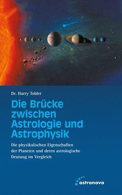 Die Brücke zwischen Astrologie und Astrophysik von Tobler,  Harry