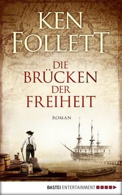 Die Brücken der Freiheit von Follett,  Ken, Lohmeyer,  Till R., Rost,  Christel