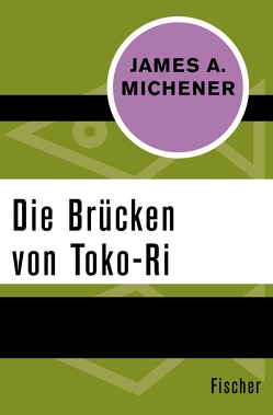 Die Brücken von Toko-Ri von Michener,  James A., Strohm,  Egon