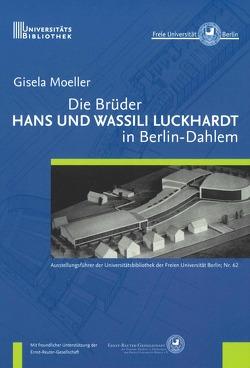 Die Brüder Hans und Wassili Luckhardt in Berlin-Dahlem von Moeller,  Gisela